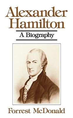 Alexander Hamilton By McDonald, Forrest