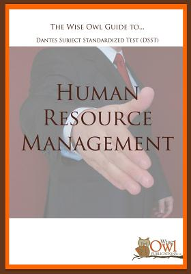 The Wise Owl Guide To... Dantes Subject Standardized Test (Dsst) Human Resource Management By Wise Owl Publications Llc